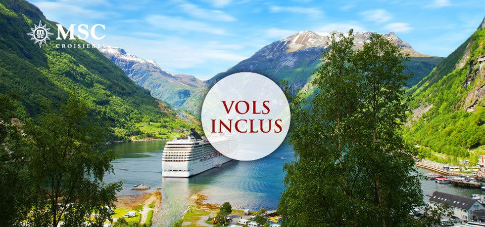 -50% pour la 2ème personne et Spectacle Cirque du Soleil offert** Vols inclus fjords de Norvège A bord du Tout Nouveau MSC Meraviglia 5*